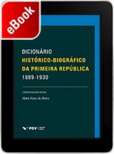Dicionário histórico-biográfico da Primeira República (1889 - 1930)