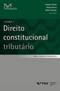 Direito constitucional tributário Vol. 1