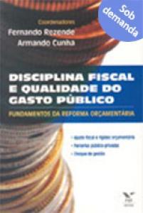 Disciplina fiscal e qualidade do gasto público: fundamentos da reforma orçamentária