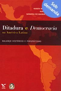 Ditadura e democracia na América Latina: balanço histórico e perspectivas