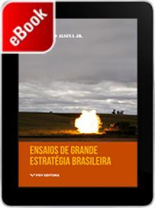 Ensaios de grande estratégia brasileira