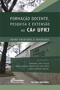 Formação docente, pesquisa e extensão no CAp UFRJ: entre tradições e invenções