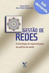 Gestão de redes: a estratégia de regionalização da política de saúde