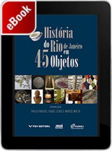 História do Rio de Janeiro em 45 objetos