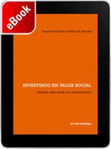 Investindo em valor social: gerando valor social com investimentos