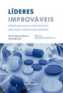 Líderes improváveis: a batalha dos países em desenvolvimento pelo acesso a medicamentos patenteados