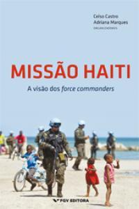 Missão Haiti: a visão dos force commanders