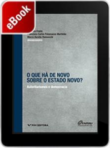O que há de novo sobre o Estado Novo?: Autoritarismo e democracia