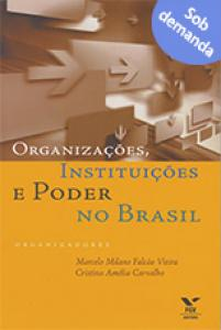 Organizações, instituições e poder no Brasil