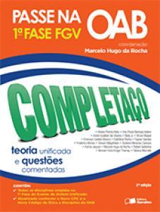 Passe na OAB: 1ª fase FGV - Completaço - Teoria unificada e questões comentadas