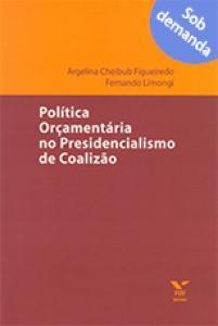 Política orçamentária no presidencialismo de coalizão