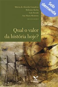Qual o valor da história hoje?