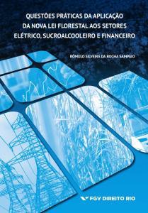 Questões práticas da aplicação da nova Lei Florestal ao setor elétrico, sucroalcooleiro e financeiro