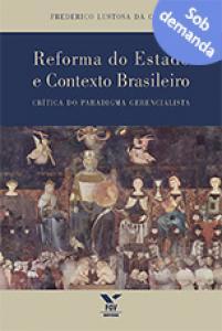 Reforma do Estado e contexto brasileiro: crítica do paradigma gerencialista
