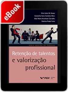 Retenção de talentos e valorização profissional