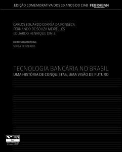 Tecnologia Bancária no Brasil: Uma história de conquistas, uma visão de futuro