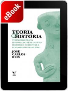Teoria e História: tempo histórico, história do pensamento histórico ocidental e pensamento brasileiro