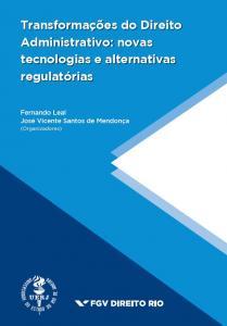 Transformações do direito administrativo - novas tecnologias e alternativas regulatórias