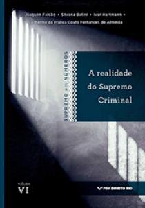 VI Relatório Supremo em Números : a realidade do Supremo Criminal