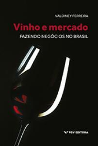 Vinho e mercado: fazendo negócios no Brasil
