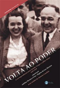 Volta ao poder: a correspondência entre Getulio Vargas e a filha Alzira / 1946-1950 - 2 Vols.