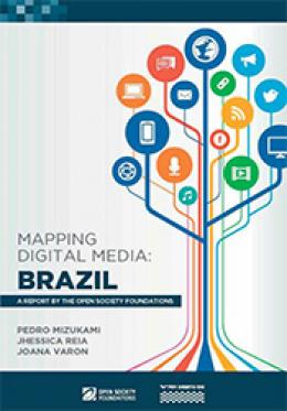 Mapping digital media: Brazil   A report by the Open Society Foundations