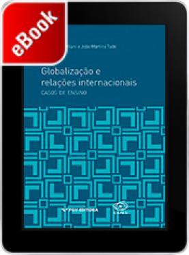 Globalização e relações internacionais: casos de ensino