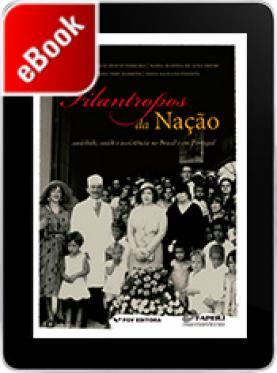 Filantropos da nação: sociedade, saúde e assistência no Brasil e em Portugal