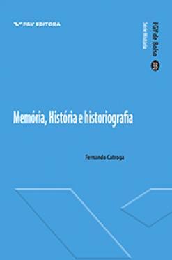 Memória, história e historiografia