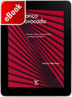 Mudança provocada: passado e futuro no pensamento sociológico brasileiro