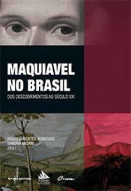 Maquiavel no Brasil: dos descobrimentos ao século XXI