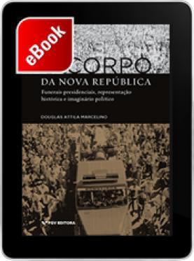 O corpo da Nova República: funerais presidenciais, representação histórica e imaginário político