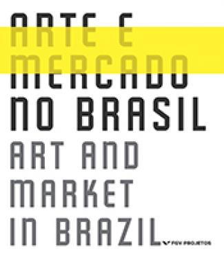 Arte e mercado no Brasil - Art and market in Brazil