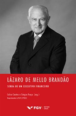 Lázaro de Mello Brandão: senda de um executivo financeiro