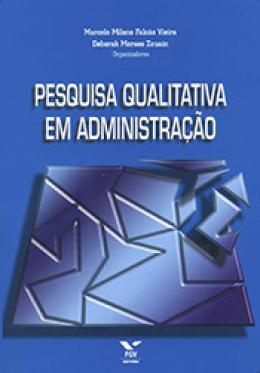 Pesquisa qualitativa em administração - Vol. 1