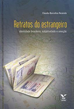 Retratos do estrangeiro: identidade brasileira, subjetividade e emoção