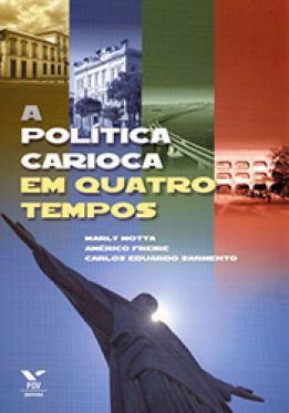A política carioca em quatro tempos