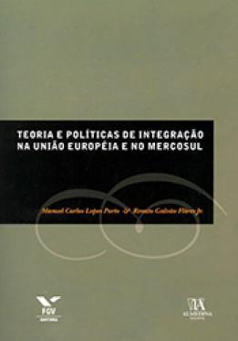 Teoria e políticas de integração na União Européia e no Mercosul