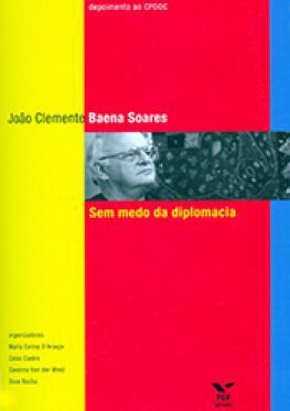 João Clemente Baena Soares: sem medo da diplomacia
