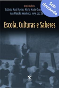 Escola, culturas e saberes