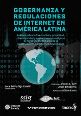 Gobernanza y regulaciones de Internet en América Latina