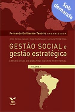 Gestão social e gestão estratégica: experiências em desenvolvimento territorial Vol.2