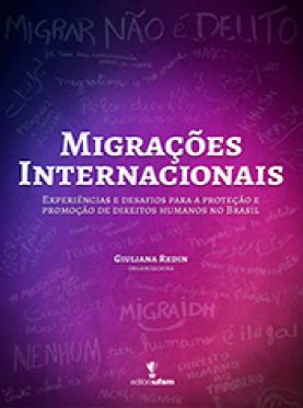 Migrações internacionais: experiências e desafios para a proteção e promoção de direitos humanos no Brasil