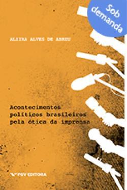 Acontecimentos políticos brasileiros pela ótica da imprensa