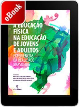 A educação física na educação de jovens e adultos: experiências da realidade brasileira