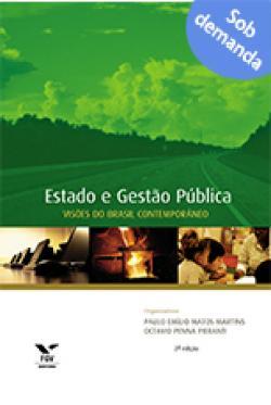 Estado e gestão pública: visões do Brasil contemporâneo