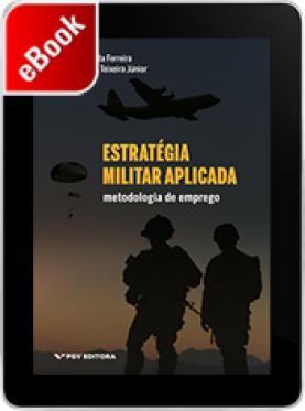 Estratégia militar aplicada: metodologia de emprego