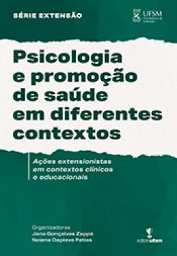 Psicologia e promoção de saúde em diferentes contextos: ações extensionistas em contextos clínicos e educacionais