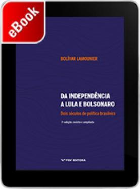Da Independência a Lula e Bolsonaro: dois séculos de política brasileira